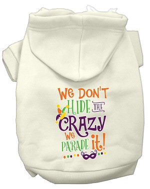 We Don't Hide the Crazy Screen Print Mardi Gras Dog Hoodie Cream XXL