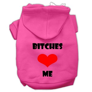 Bitches Love Me Screen Print Pet Hoodies Bright Pink Size Sm (10)