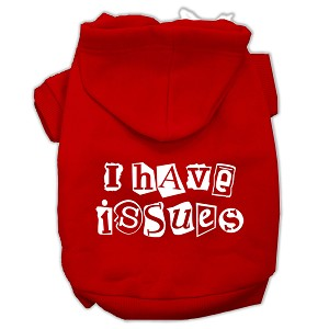 I Have Issues Screen Printed Dog Pet Hoodies Red Size Sm (10)