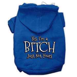 Yes Im a Bitch Just not Yours Screen Print Pet Hoodies Blue Size Sm (10)
