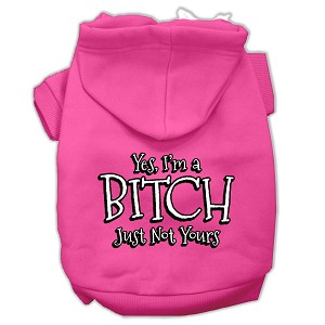 Yes Im a Bitch Just not Yours Screen Print Pet Hoodies Bright Pink Size Sm (10)