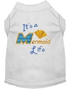Mermaid Life Embroidered Dog Shirt White Sm
