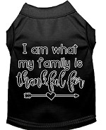 I Am What My Family is Thankful For Screen Print Dog Shirt Black XS
