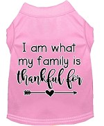 I Am What My Family is Thankful For Screen Print Dog Shirt Light Pink XS