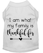 I Am What My Family is Thankful For Screen Print Dog Shirt White XS