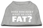 Does This Shirt Make Me Look Fat? Screen Printed Shirt Grey XXXL