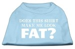 Does This Shirt Make Me Look Fat? Screen Printed Shirt Baby Blue XS