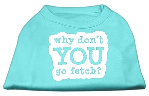 You Go Fetch Screen Print Shirt Aqua Lg
