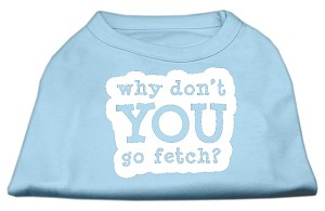 You Go Fetch Screen Print Shirt Baby Blue XL (16)