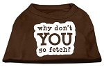 You Go Fetch Screen Print Shirt Brown Med (12)