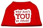 You Go Fetch Screen Print Shirt Red Med (12)