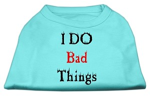 I Do Bad Things Screen Print Shirts Aqua L