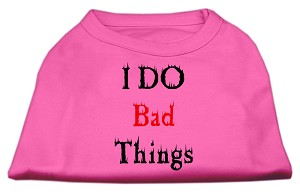 I Do Bad Things Screen Print Shirts Bright Pink XS