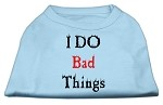 I Do Bad Things Screen Print Shirts Baby Blue XS