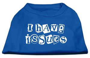 I Have Issues Screen Printed Dog Shirt Blue XL (16)
