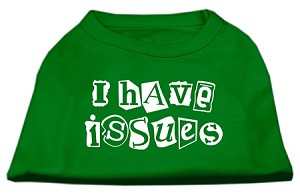 I Have Issues Screen Printed Dog Shirt Emerald Green XS (8)