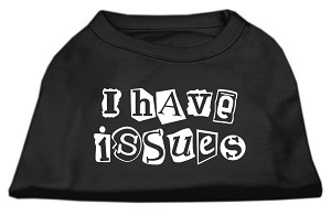 I Have Issues Screen Printed Dog Shirt Black XS (8)