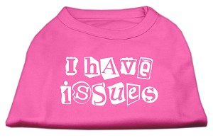I Have Issues Screen Printed Dog Shirt Bright Pink XL (16)
