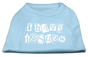 I Have Issues Screen Printed Dog Shirt Baby Blue Sm (10)