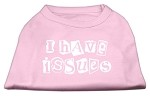 I Have Issues Screen Printed Dog Shirt Light Pink XS