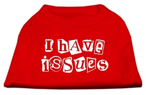 I Have Issues Screen Printed Dog Shirt Red XXXL (20)