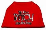 Yes Im a Bitch Just not Yours Screen Print Shirt Red XS (8)