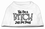 Yes Im a Bitch Just not Yours Screen Print Shirt White XS (8)