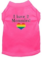 I have 2 Mommies Screen Print Dog Shirt Bright Pink XS